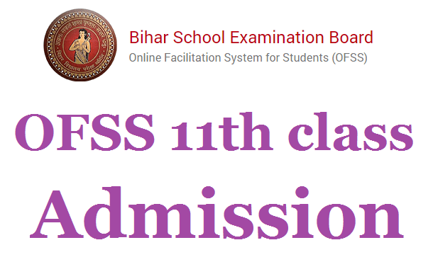 OFSS Bihar Admission 2021 11th, Inter Admission Apply Online